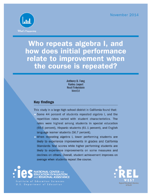 Who Repeats Algebra I, and How Does Initial Performance Relate to Improvement When the Course Is Repeated?