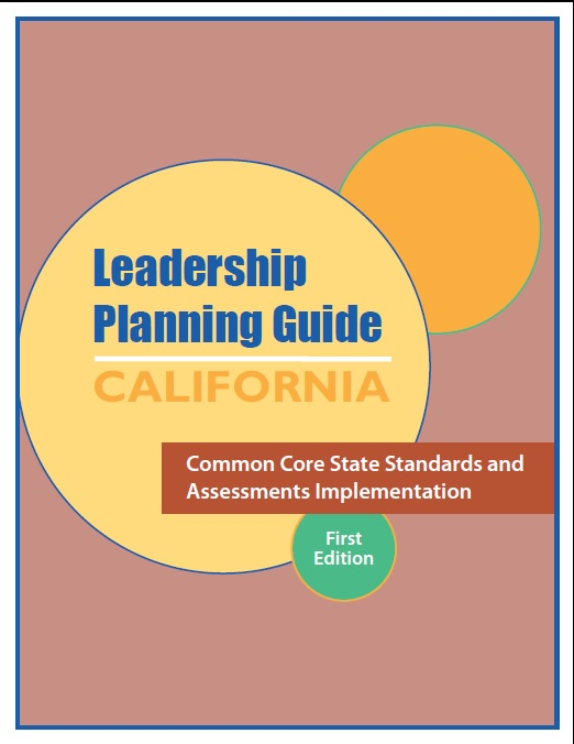 Leadership Planning Guide: California CCSS and Assessments Implementation, First edition