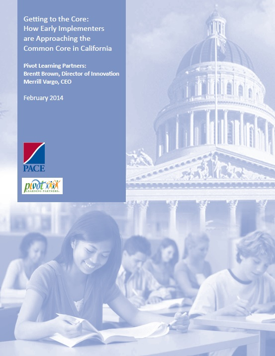 Getting to the Core: How Early Implementers are Approaching the Common Core in California